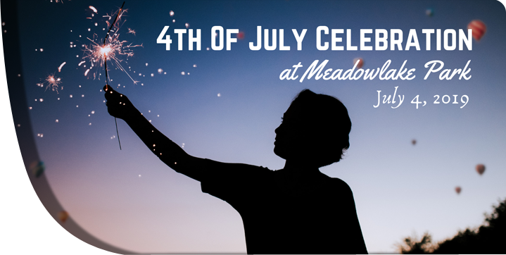 Graphic announcing the July 4th Celebration at Meadowlake Park